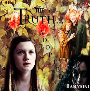 Truth    of Adopted by Harmoni on HarryPotterFanfiction com