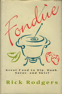 Fondue Cookbook Rick Rodgers