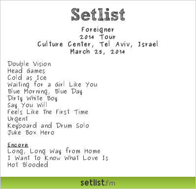 Foreigner Setlist Culture Center, Tel Aviv, Israel 2014, 2014 Tour