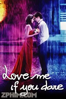 Yêu Em Anh Dám Không - Love Me If You Dare (2003) Poster