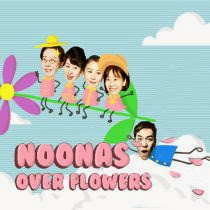 Noonas Over Flowers - Chị gái đẹp hơn hoa
