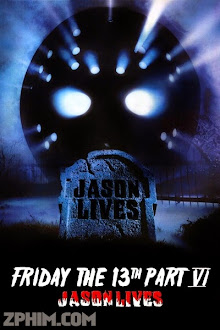 Thứ 6 Ngày 13 Phần 4: Jason Sống Lại - Jason Lives: Friday the 13th Part VI (1986) Poster