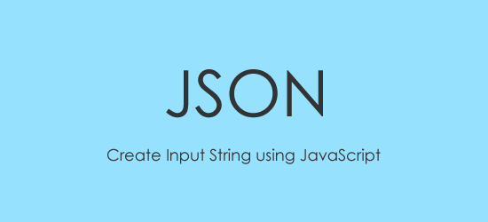 JSON Input String using JavaScript.