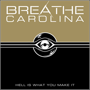 fasfat3234124 Download   Breathe Carolina   Hell Is What You Make It (2011)