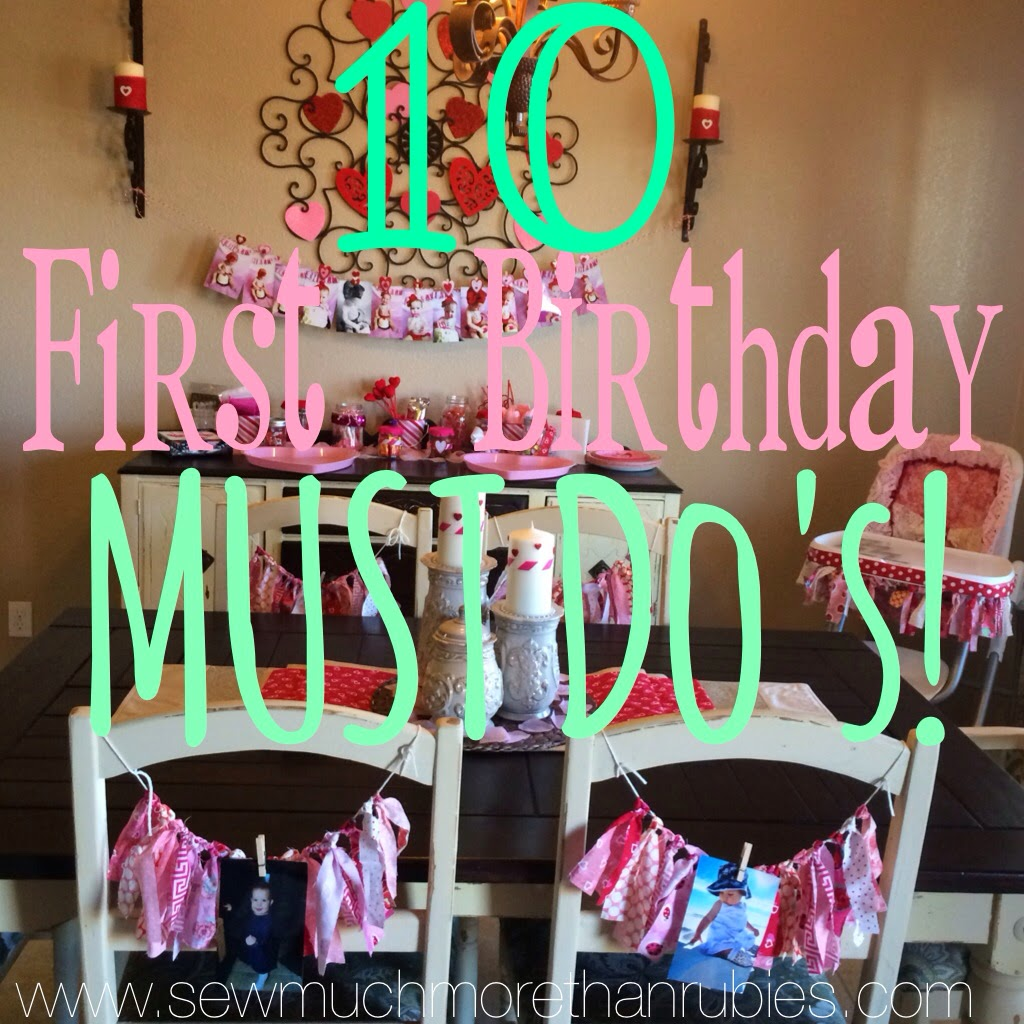 Sew Much More Than Rubies: First Birthday MUST-Do's