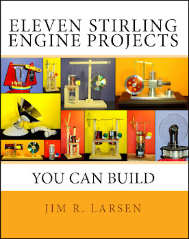 Eleven Stirling Engine Projects You Can Build by Jim R. Larsen
