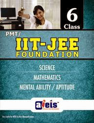 PMT/IIT Foundation for Class 6 (Science/Maths/Aptitude)