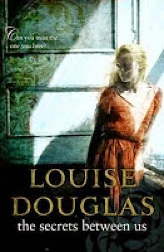 Review The Secrets Between Us By Louise Douglas