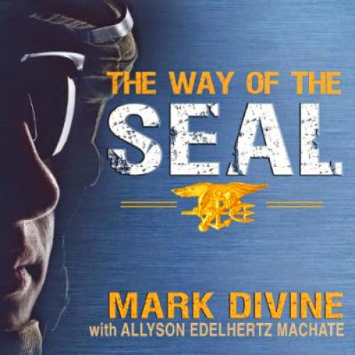Download Pdf The Way Of The Seal Think Like An Elite Warrior To Leadand Succeed