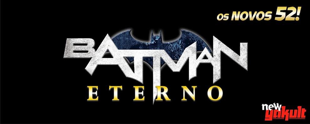 http://new-yakult.blogspot.com.br/2014/04/os-novos-52-batman-eterno.html