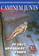 Caminem Junts Nº106. TU CRUZ ADORAMOS, SEÑOR. VI centenario de la erección de la Iglesia Colegial Basílica de Santa María de Xàtiva