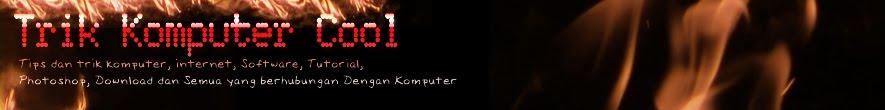 Trik Komputer Cool