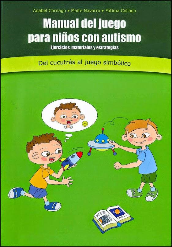 Manual del juego para niños con autismo. Del cucutrás al juego simbólico