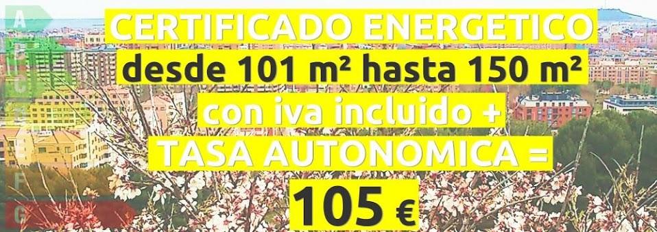 certificado y tasa 101 hasta 150 m2 = 105 €