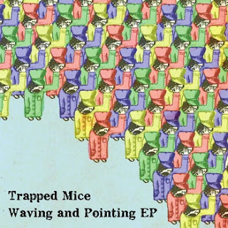 Trapped Mice - Waving and Pointing EP