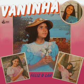 Vaninha - Feliz o lar (com Playback) 1985