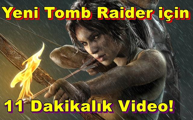 Yeni Tomb Raider için Uzun Bir Oynanış Videosu Yayınlandı!