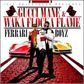 9ca243 Download   Gucci Mane And Waka Flocka Flame   Ferrari Boyz (2011)