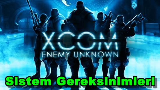 XCOM: Enemy Unknown PC Sistem Gereksinimleri