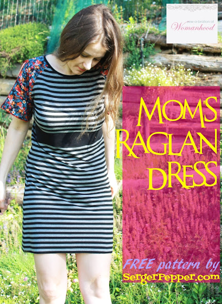 Serger Pepper - Sew-a-Bration of Womanwood - Moms Raglan Dress FREE pattern