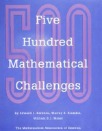 Five hundred mathematical challenges (MAA, 1995)