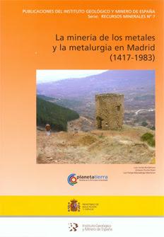 La minería de los metales y la metalurgia en la provincia de Madrid (1417-1983)