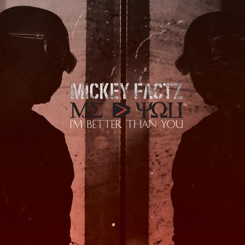 Mickey_Factz_Im_Better_Than_You-front-large%25255B1%25255D.jpg