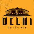 Delhi By The Way I