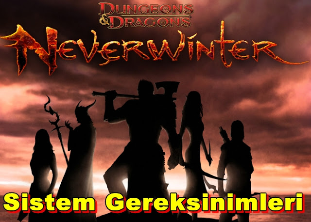 Dungeons & Dragons:Neverwinter PC Sistem Gereksinimleri