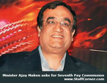 Minister Ajay Maken asks for Seventh Pay Commission
