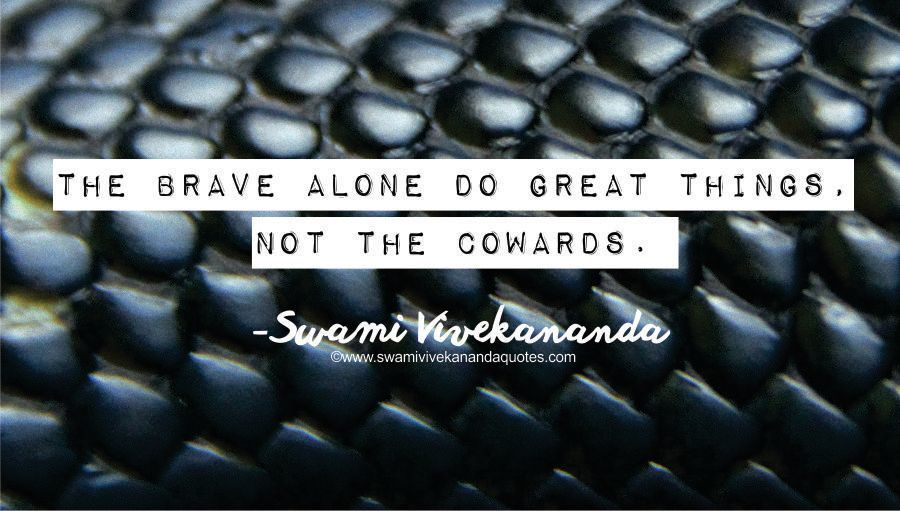 Swami Vivekananda quote: The brave alone do great things, not the cowards.