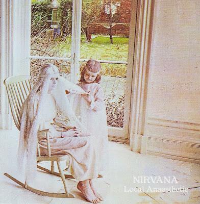 Nirvana ~ 1971 ~ Local Anaesthetic