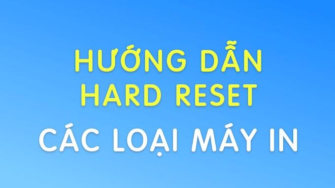 Hard reset máy in Brother MFC-L2701D, HL-2250DN, MFC-7360,HL-2250DN,HL-L2361DN