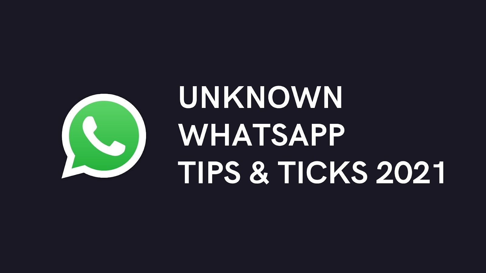 WhatsApp Tips and Tricks 2021
