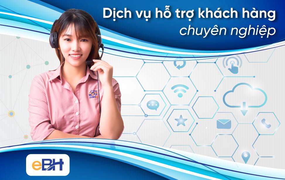 Dịch vụ hỗ trợ khách hàng tận tâm, chuyên nghiệp của Phần mềm kê khai BHXH eBH