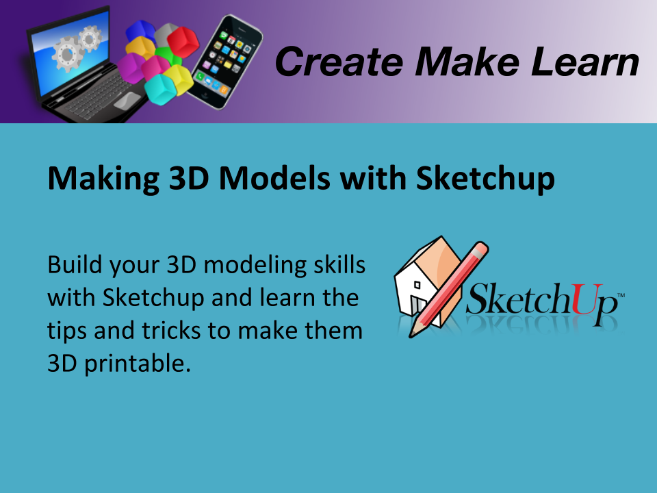 CML Workshop Slides Making 3D models with Sketchup.png
