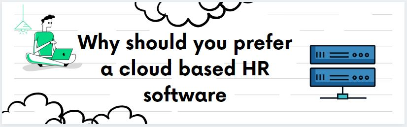 Why should you prefer a cloud-based HR software