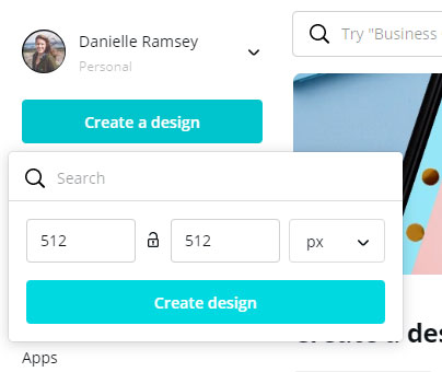 Set Dimensions to 512 by 512 px in Canva