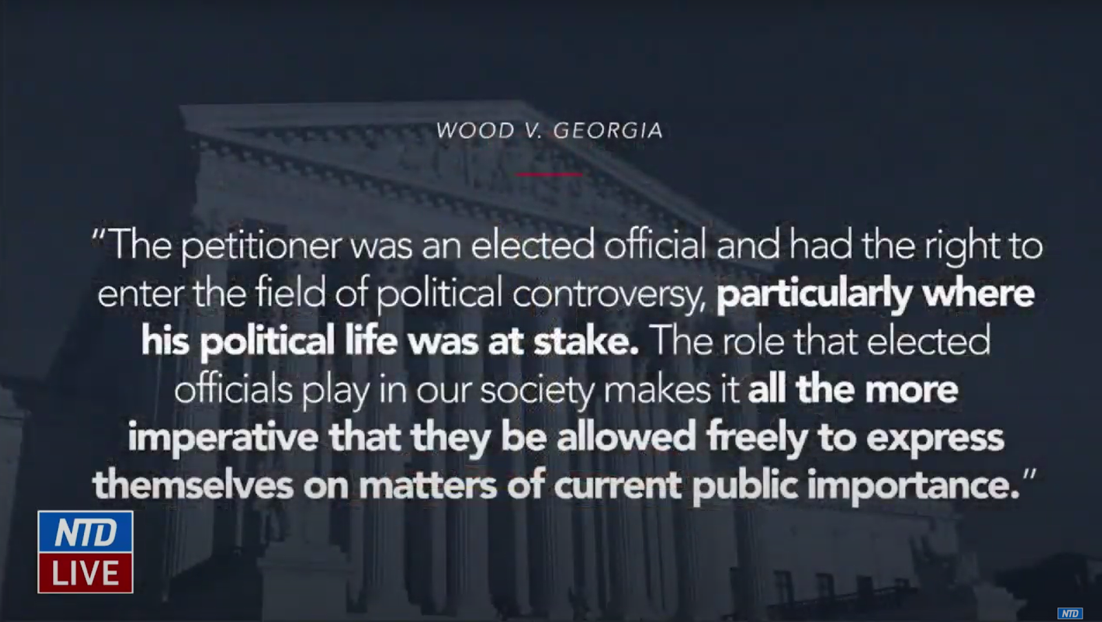The defense argued that Wood v. Georgia set precedent that the sheriff was within his rights to do what he was convicted for because it involved his political livelihood and that, because of the roles the elected play in society, they are allowed to speak freely on matters of public importance.