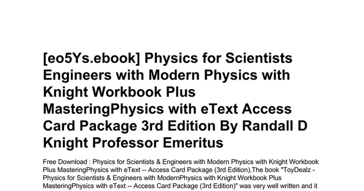 Physics for scientists engineers with modern physics with knight physics for scientists engineers with modern physics with knight workbook plus masteringphysics with etext access card package 3rd editionc google fandeluxe Gallery