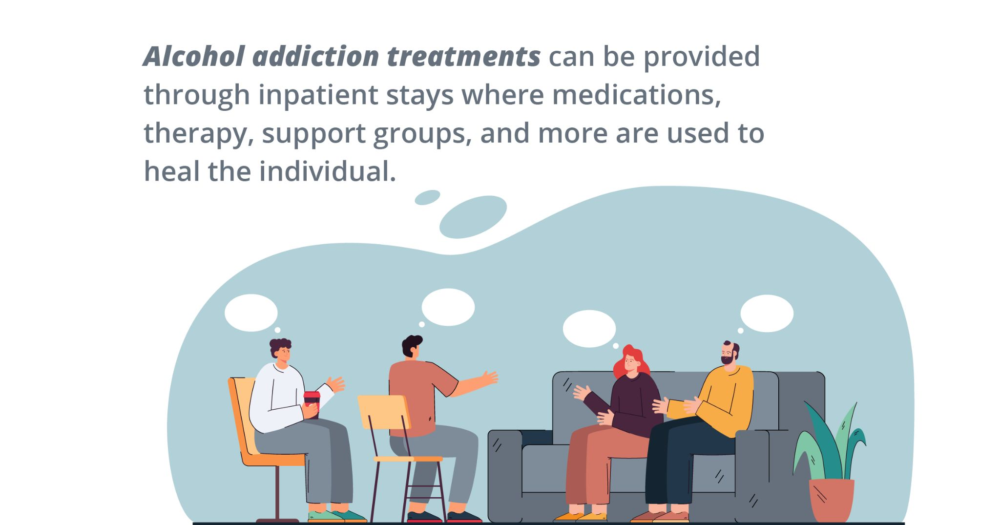 alcohol addiction treatments can be provided through inpatient stays where medications, therapy, support groups, and more are used to heal the individual.