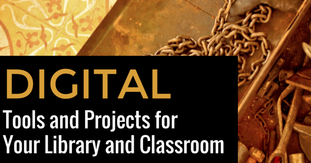 Digital Tools For Your Library & Classroom, BLC 2015