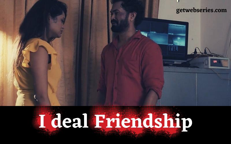 I deal Friendship prime flix web series download free