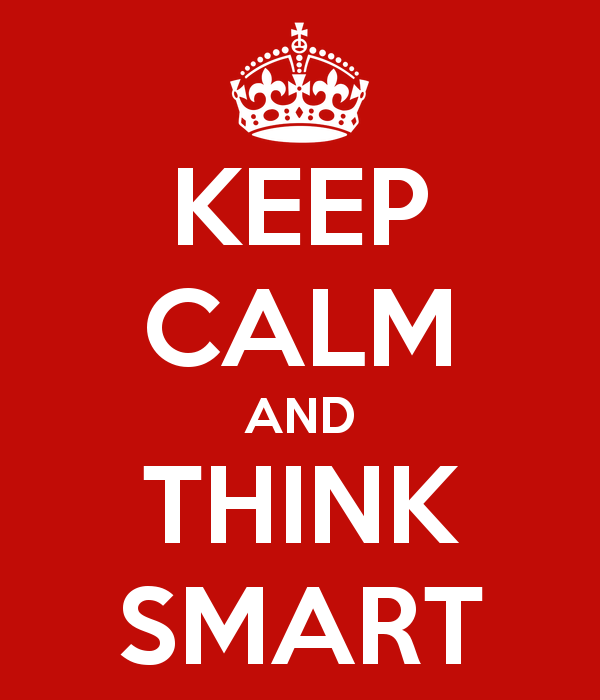 KEEP CALM AND THINK SMART