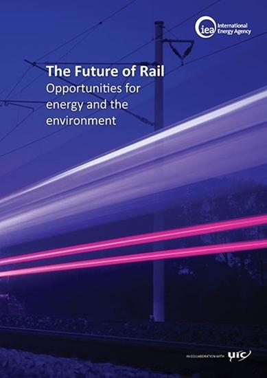 "Image result for ""The Future of Rail"" Report IEA"