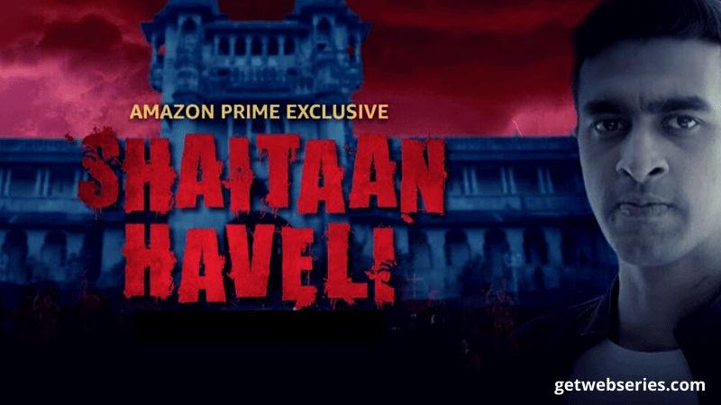 Shaitaan Haveli latest horror web series hindi