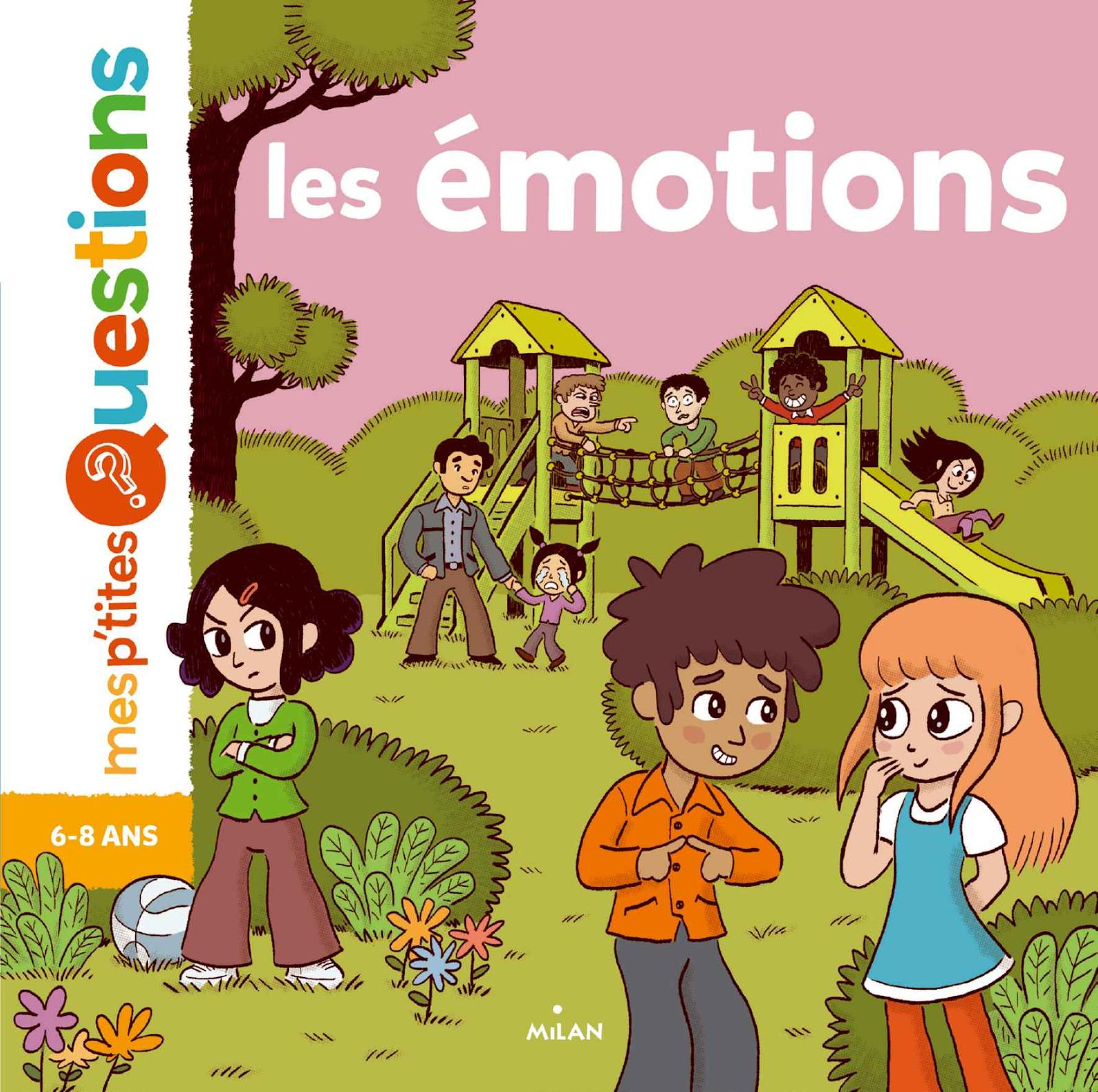 questions sur les émotions, comprendre les émotions, livre 5 ans, livre 6 ans, livre 7 ans, livre 8 ans, livre enfant émotions