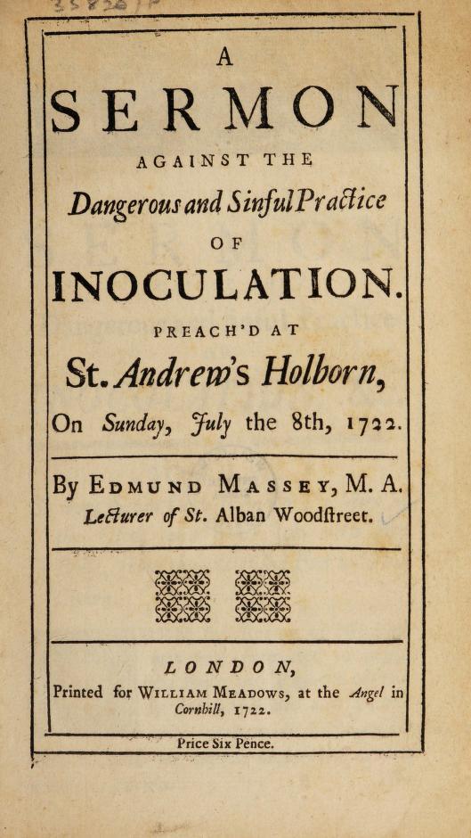 """资料来源:埃德蒙·梅西,""""反对危险和罪恶的接种行为的布道,在圣安德鲁霍尔本,1722年7月8日。"""""""