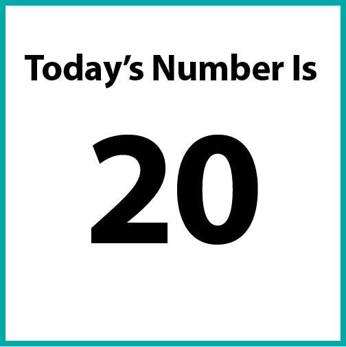 Today's number is 20.