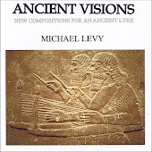 Ancient Visions - New Compositions For An Ancient Lyre